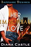 Free Kindle Book : Her Immortal Love (Erotic Contemporary Fantasy Romance)