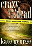 Free Kindle Book : Crazy Little Thing Called Dead (The Bree MacGowan Series)