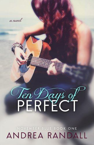 Ten Days of Perfect (November Blue #1) by Andrea Randall