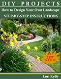 Free Kindle Book : DIY Projects: How to Design Your Own Landscape