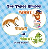 The Three Amigos: Tammy, Timmy, and Tommy