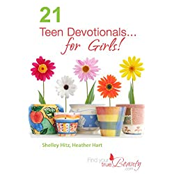 21 Teen Devotionals...For Girls!