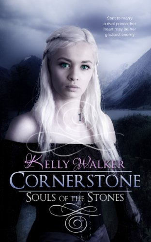 Cornerstone (Souls Of The Stones Book 1) by Kelly Walker