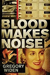Blood Makes Noise by Gregory Widen