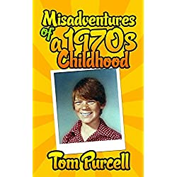 Misadventures of a 1970s Childhood