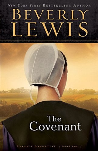 Covenant, The (Abram's Daughters Book #1) by Beverly Lewis