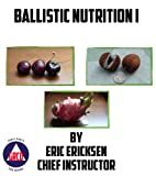 Free Kindle Book : Ballistic Nutrition I