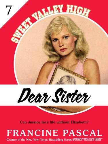 Dear Sister from Francine Pascals' Sweet Valley High, by Kate Williams