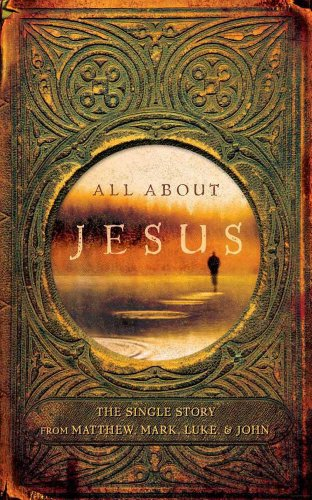 All About Jesus: The Single Story from Matthew, Mark, Luke, & John