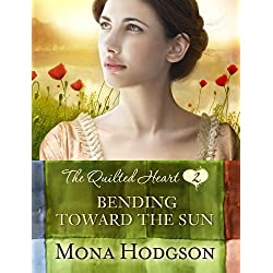 Bending Toward the Sun: The Quilted Heart Novella Two