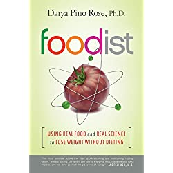 Foodist: Using Real Food and Real Science to Lose Weight Without Dieting