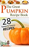 Free Kindle Book : The Great Pumpkin Recipe Book