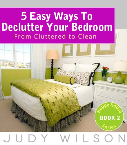 Discover the book 5 easy ways to declutter your bedroom from cluttered to clean happy house How do you clean your bedroom