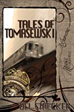 Tales of Tomasewski by Del Staecker