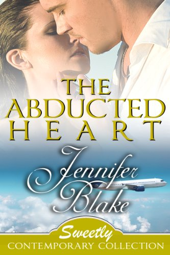 The Abducted Heart (Sweetly Contemporary Collection) by Jennifer Blake