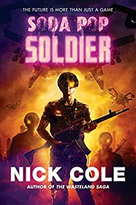 Cover & Synopsis: SODA POP SOLDIER by Nick Cole