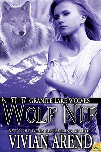 Book Wolf Nip - novella-  Vivian Arend a really thin, young looking woman with a shirt falling off her shoulder, with a wolf and some mountains in the background