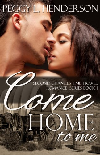 Come Home to Me by Peggy L Henderson