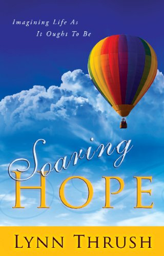 Soaring Hope: Imagining Life As It Ought To Be