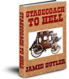 Free Kindle Book : Stagecoach To Hell