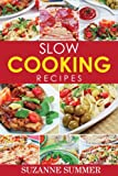Free Kindle Book : Slow Cooker Recipes Made Easy (Delicious Slow Cooker Meals From The Fantastic Slow Cooker Cookbook)