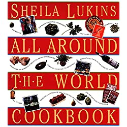 Sheila Lukins All Around the World Cookbook