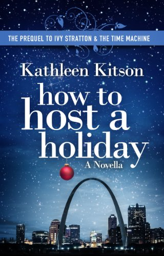 How to Host a Holiday  - Kathleen Kitson