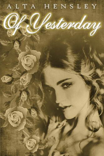 Of Yesterday by Alta Hensley