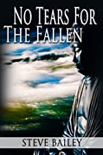 No Tears for the Fallen by Steve Bailey