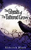 Free Kindle Book : The Ghosts of The Tattered Crow