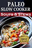 Free Kindle Book : Paleo Slow Cooker Soups & Stews: Healthy Family Gluten-Free Recipes