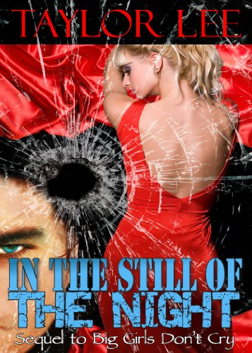 In the Still of the Night (Book 2 Sizzling Hot Suspense) by Taylor Lee