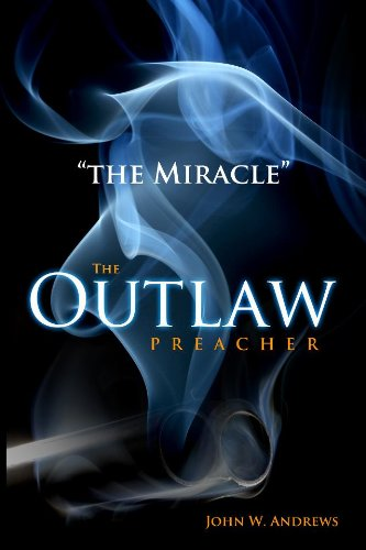 The Miracle (The Outlaw Preacher Book #2)