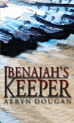 Benajah's Keeper by Aeryn Dougan