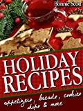 Free Kindle Book : Holiday Recipes: 150 Easy Recipes and Gifts From Your Kitchen