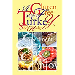 A Gluten Free Taste of Turkey (Gluten Free/Wheat Free Cookbook No 1)