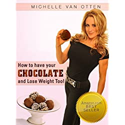 How to Have Your Chocolate and Lose Weight Too!