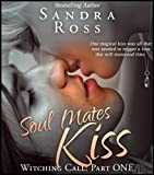 Free Kindle Book : Soul Mates Kiss: Witching Call Part 1