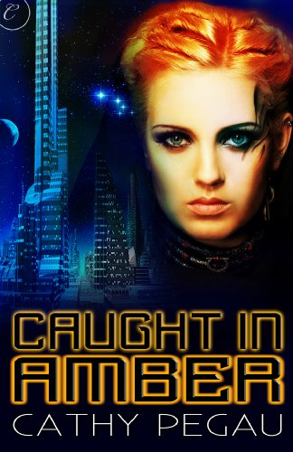 Caught in Amber - Cathy Pegau