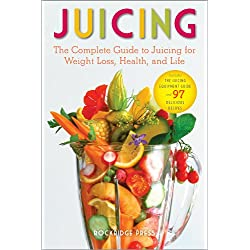 Juicing: The Complete Guide to Juicing for Weight Loss, Health and Life