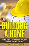 Free Kindle Book : Building a Home: Standards and Tips for Building or Renovating a Home