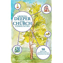 Growing Deeper in our Church Communities