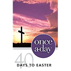 Once-A-Day 40 Days to Easter Devotional
