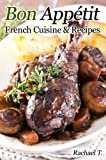 Free Kindle Book : Bon Appetit - French Cuisine and Recipes