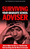 Surviving Your Graduate School Adviser