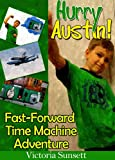 Free Kindle Book : Hurry Austin! - Time Machine Kids Story Book - Adventure Books For Children ages 4 to 8