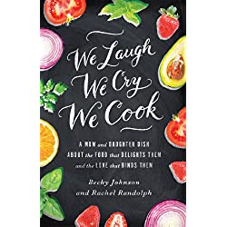 We Laugh, We Cry, We Cook