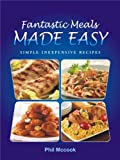Free Kindle Book : Fantastic Meals Made Easy