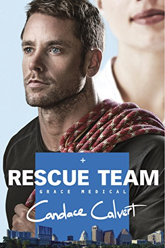 Rescue Team (Grace Medical) by Candace Calvert
