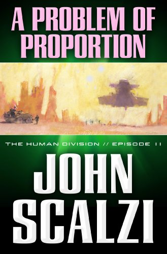 The Human Division #11: A Problem of Proportion, John Scalzi